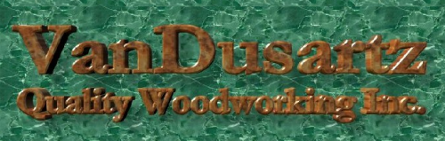 VanDusartz Quality Woodworking Inc.